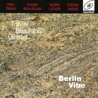 Travis/Beaujolais : Berlin Vibe (CD)